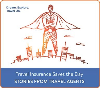 Travel Agents Travel Insurance Stories